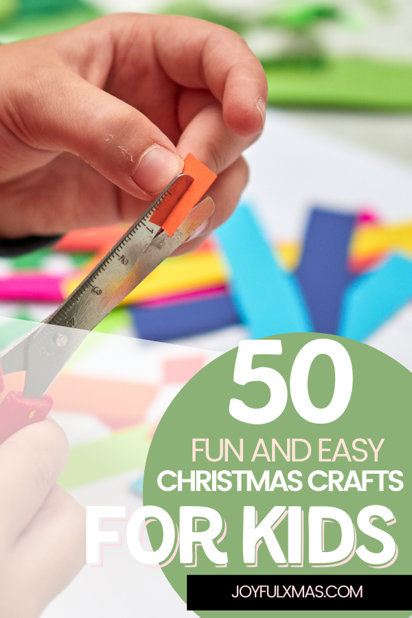 50 Fun and Easy Christmas Crafts for Kids